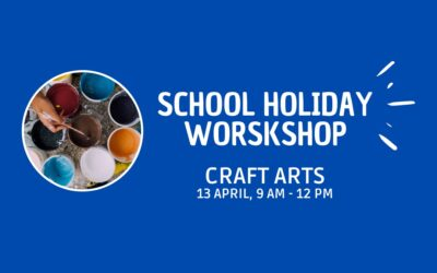School Holiday Workshop: Craft Arts. 13/04/2021