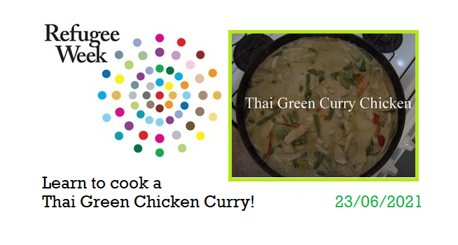 Refugee Week 2021: Learn how to make a Thai Green Chicken Curry!